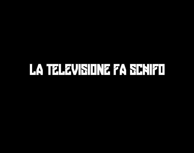 Televisione fa schifo